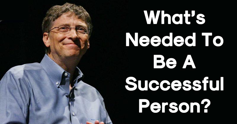 Want To Become A Successful Person Like Bill Gates? Here's What You Should Do