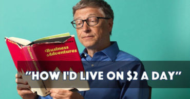 Here's What Bill Gates Would Do If He Had To Live On $2 A Day