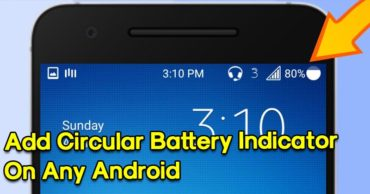 How To Add Circular Battery Indicator On Any Android Phone