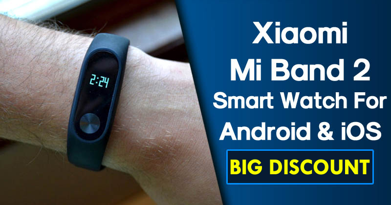 Don't Miss! Buy Original Xiaomi Mi Band 2 Smart Watch At Awesome Discount