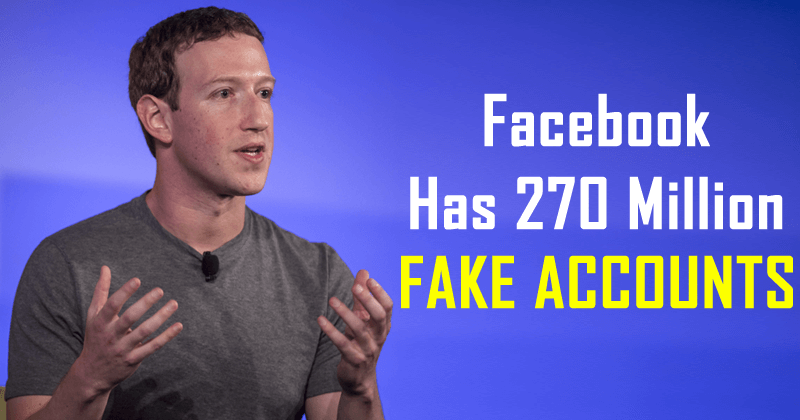 Facebook Admits It Has Whopping 270 Million FAKE Accounts
