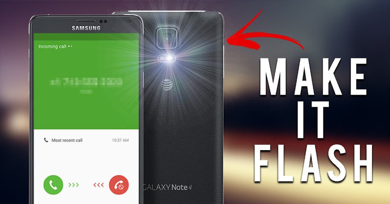 How To Activate Camera Flash As Incoming Call/SMS Alert On Android
