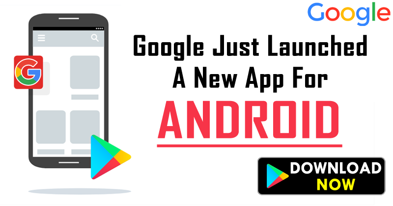 Google Just Launched An Amazing New App For Android
