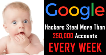 Google: Hackers Steal More Than 250,000 Accounts Every Week