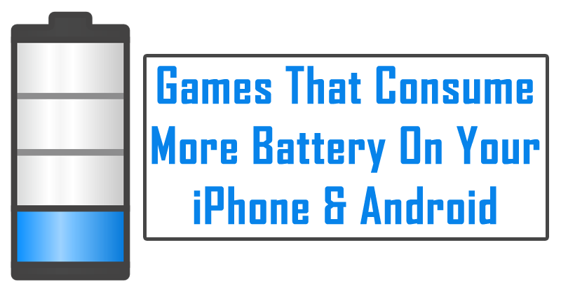 List Of Games That Consume More Battery On Your iPhone & Android