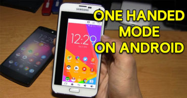 How To Get One Hand Mode On Any Android Device