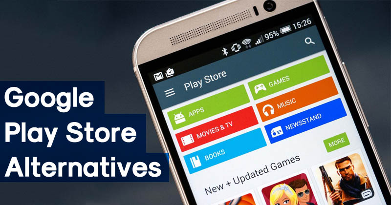 5 Best Google Play Store Alternatives To Download Games & Apps