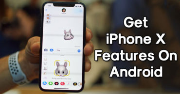 How To Get iPhone X Latest Features On Any Android
