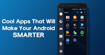 5 Cool Apps That Will Make Your Android Smarter