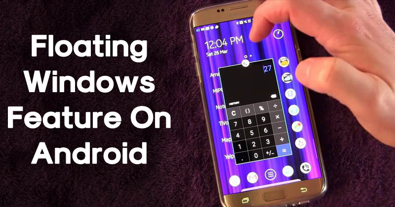 How To Add Floating Windows Feature On Android