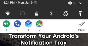 How To Transform Your Android's Notification Tray