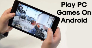 How To Play Your Favorite PC Games On Android