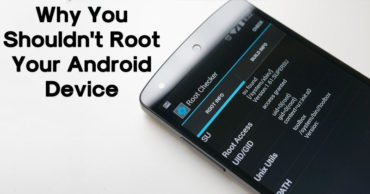 Here's Why You Shouldn't Root Your Android Device