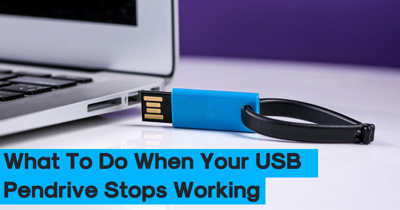 Here's What To Do When Your USB Pendrive Stops Working