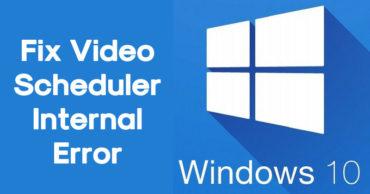 How To Fix Video Scheduler Internal Error On Windows