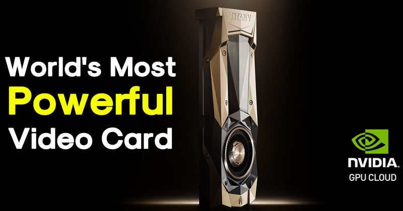 "Nvidia Announces ""Titan V"", World's Most Powerful Video Card"