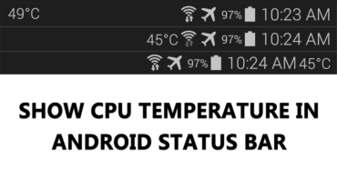 How To Show CPU Temperature On Your Android Status Bar