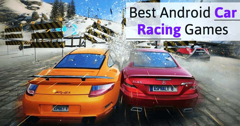 Top 5 Best Car Racing Games For Your Android