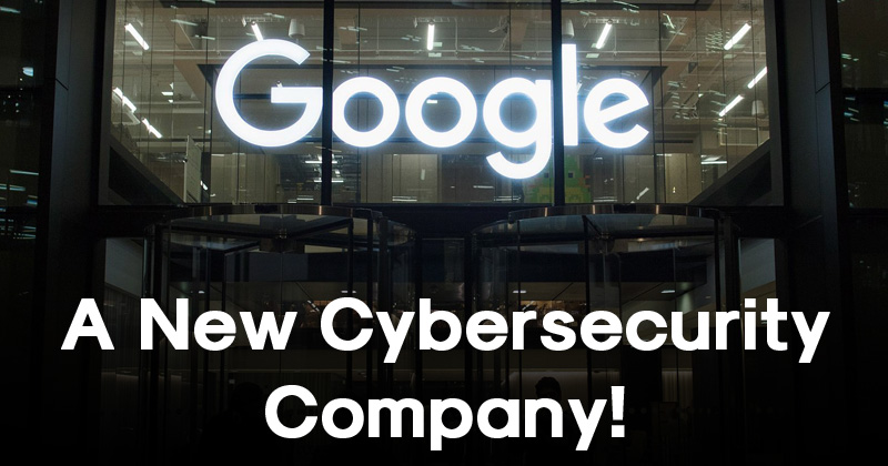 Google X Is Launching A New Cybersecurity Company!