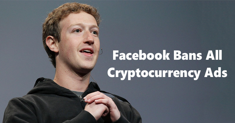 Facebook Bans All Cryptocurrency Ads Including Bitcoin and ICOs