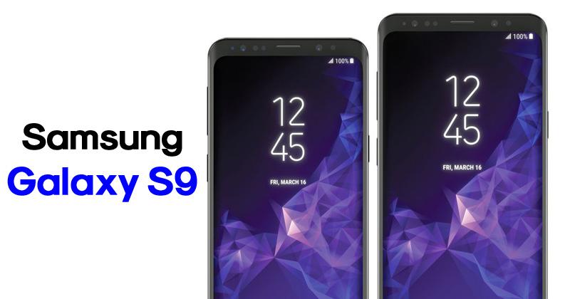 Samsung Galaxy S9 To Feature Snapdragon 845, 4GB RAM & 128GB Internal