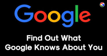 How To Find Out What Google Knows About You