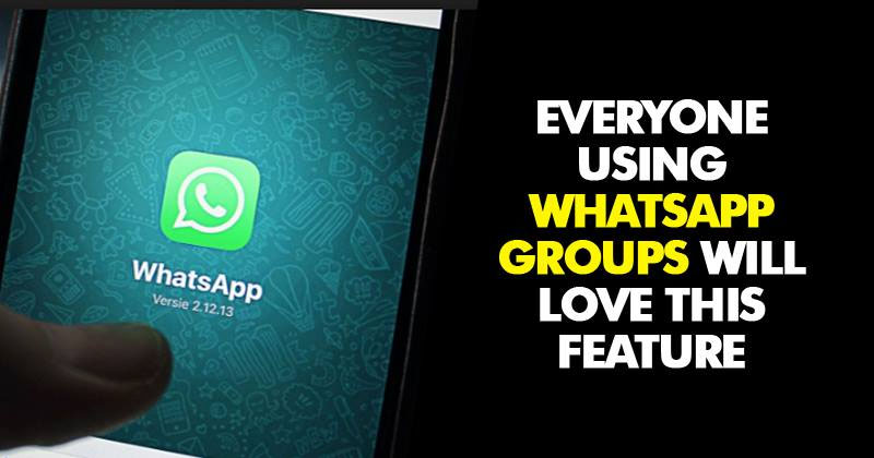 WhatsApp Is About To Get A Feature That Group Admins Will Hate