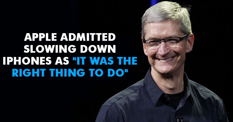"""Apple Admitted Slowing Down iPhones As """"It Was The Right Thing To Do"""""""