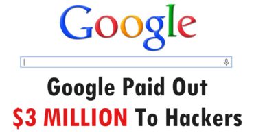 Google Paid Out $3 Million To Hackers In 2017