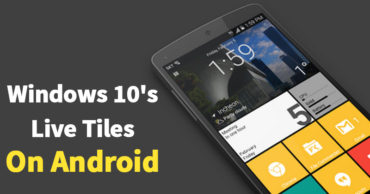 How To Get Windows 10's Live Tiles On Any Android Smartphone