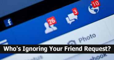 Want To Know Who's Ignoring Your Friend Request On Facebook? Here's How