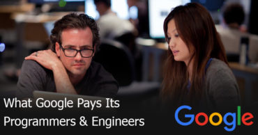 What Google Pays Its Programmers & Engineers To Run Its Gigantic Operations