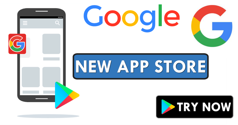 WoW! Google Just Launched A New Play Store