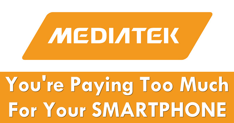 MediaTek: You're Paying Too Much For Your Smartphone