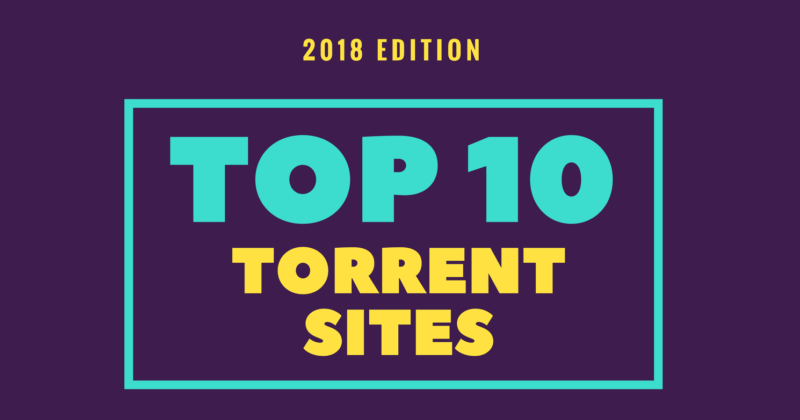 10 Best Legal Torrent Sites Of 2018 To Download Your Favorite Torrents