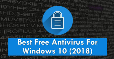 5 Best Free Antivirus For Windows 10 (2018)
