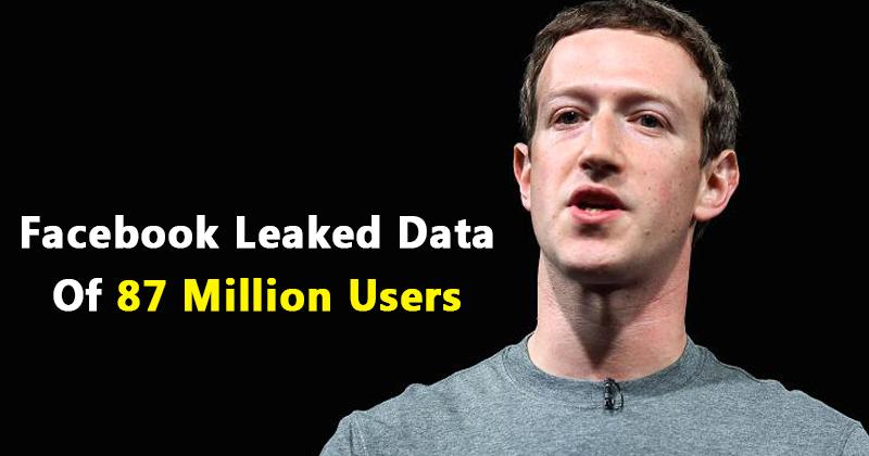 OMG! Facebook Leaked Data Of 87 Million Users