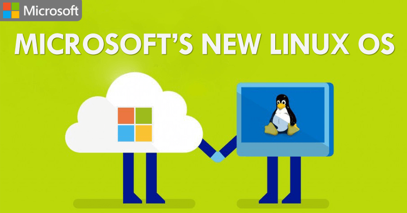 Microsoft Creates Its Own Version Of Linux OS For The First Time