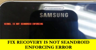 How To Fix The Recovery Is Not Seandroid Enforcing Error