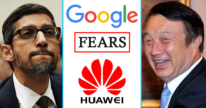 Google Is Now Afraid Of Huawei's New OS