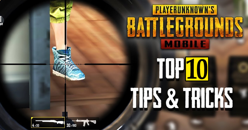 Top 10 PUBG Mobile Tips & Tricks To Become A Pro Player