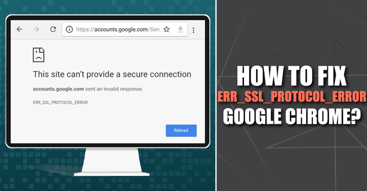 What is ERR_SSL_PROTOCOL_ERROR on Chrome, and How to fix it?