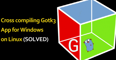 Cross compiling Gotk3 App for Windows on Linux (SOLVED)