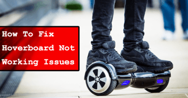 How To Fix Hoverboard Not Working Issues?