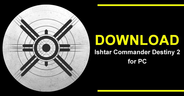 Download Ishtar Commander Destiny 2 for PC