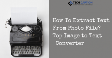 How to extract text from a photo file? Top Image to text converters