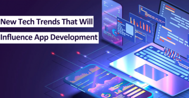 New Tech Trends That Will Influence App Development in the Future